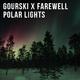 Gourski & Farewell Polar Lights