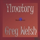 Greg Welsh Ylmatory