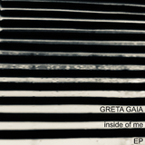 Inside of Me EP by Greta Gaia mp3 download
