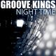 Groove Kings Night Time