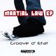 Groove d' Etat Martial Law Ep