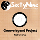 Groovelegend Project Not Give Up