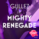 Gullez - Mighty Renegade