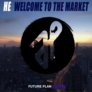 HE - Welcome to the Market (Future Plan Sounds)