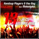 13 Years We Are One (Birthday Technobase.fm Anthem) by Handsup Playerz & Vau Boy feat. Motastylez mp3 download