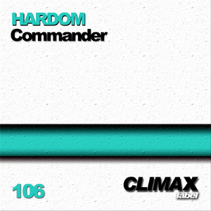 Hardom - Commander (Climax Label)