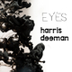 Harris Deeman Eyes