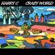Harry C Crazy World