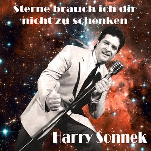 Harry Sonnek - Sterne Brauch Ich Dir Nicht Zu Schenken (Goldfish Records)