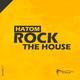 Hatom Rock the House