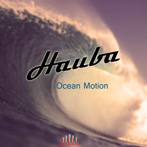 Hauba - Ocean Motion (Decibel Vibes Records)