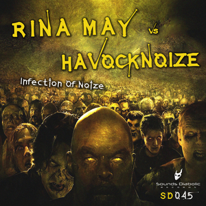 Havocknoize Vs Rina May - Infection of Noize (Sounds Diabolic)