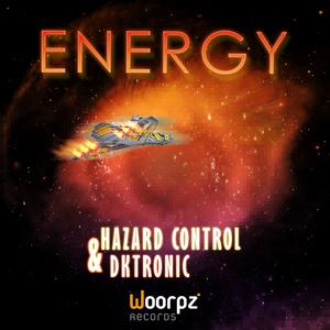 Hazard Control & Dktronic - Energy (Woorpz Records)