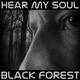 Hear My Soul Black Forest