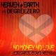 Heaven & Earth vs. Degreezero - No Money No Love (Degreezero Remix)