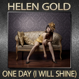 One Day (I Will Shine) by Helen Gold mp3 download