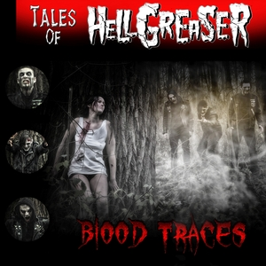 Hellgreaser - Tales of Hellgreaser - Blood Traces (Vladek Records)