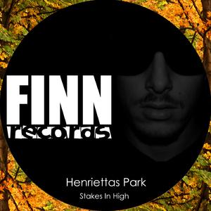 Henriettas Park - Stakes in High (Finn Records)