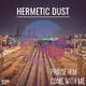 Hermetic Dust Praise Him