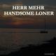 Herr Mehr Handsome Loner