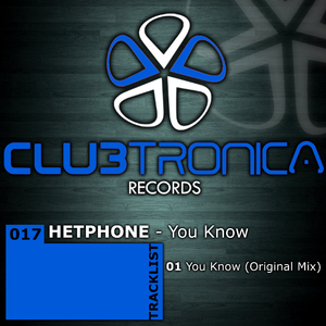 Hetphone - You Know (Clubtronica Records)