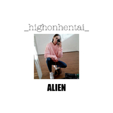 Alien by High On Hentai mp3 download