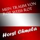 Horst Chmela Mein Traum von Rot-Weiss-Rot