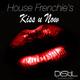 House Frenchie's Kiss U Now