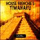 House Frenchie's Tiwanaku