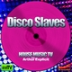 House Music Tv Disco Slaves