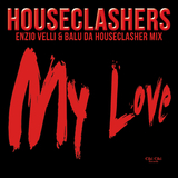 My Love (Enzio Velli & Balu Da Houseclasher Mix) by Houseclashers mp3 download