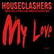 Houseclashers My Love (Enzio Velli & Balu Da Houseclasher Mix)