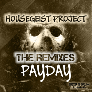 Housegeist Project - Payday(The Remixes) (Drop N Drum Records)