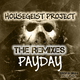 Housegeist Project Payday(The Remixes)