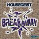 Housegeist Break Away