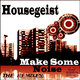 Housegeist Make Some Noise - The Remixes