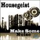 Housegeist Make Some Noise