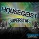 Housegeist Superstar
