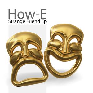 How-E - Strange Friend Ep (KopfKinoMusik)