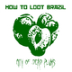 How to Loot Brazil City of Dead Plums