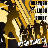 No Me Digas No by Hoxygen Feat Linda & Sheby mp3 download
