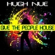 Hugh Nue Give the People House