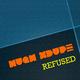 Hugh Xdupe Refused