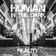 Human in the Dark Reality