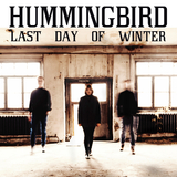 Last Day of Winter by Hummingbird mp3 download