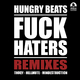 Hungry Beats Fuck Haters (Remixes)
