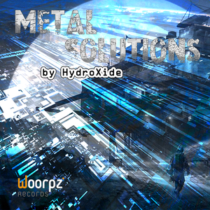 Hydroxide - Metal Solutions (Woorpz Records)