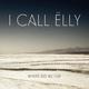 I Call Elly Where Do We Go