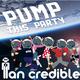 Ian Credible Pump This Party