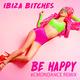 Ibiza Bitches Be Happy(#Cmondance Remix)